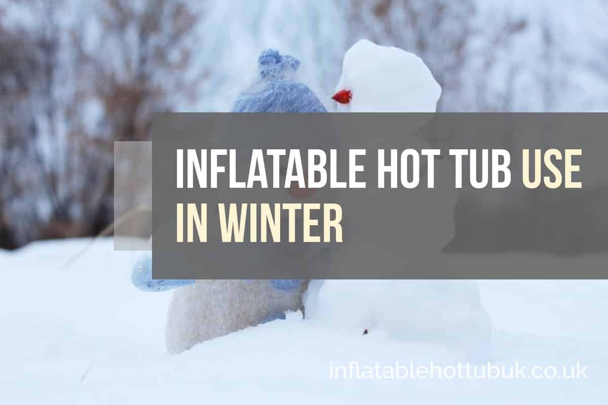 Inflatable Hot Tub Use In Winter