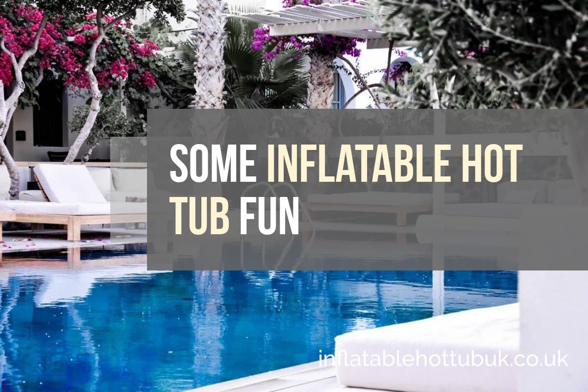 Some Inflatable Hot Tub Fun