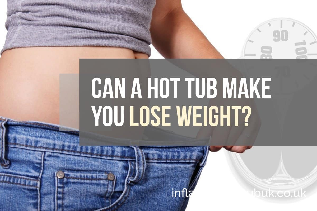 Can A Hot Tub Make You Lose Weight?